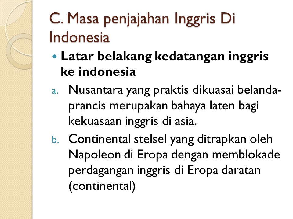 Latar belakang kedatangan inggris ke indonesia a.
