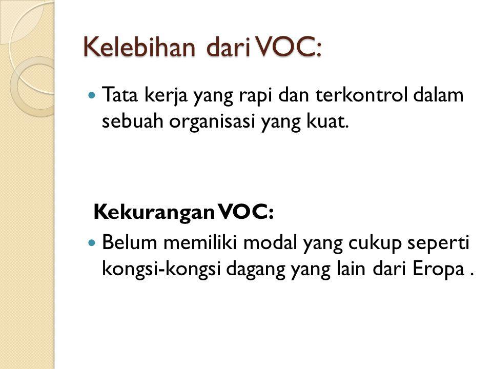 Kelebihan dari VOC: Tata kerja yang rapi dan terkontrol dalam sebuah organisasi yang kuat.
