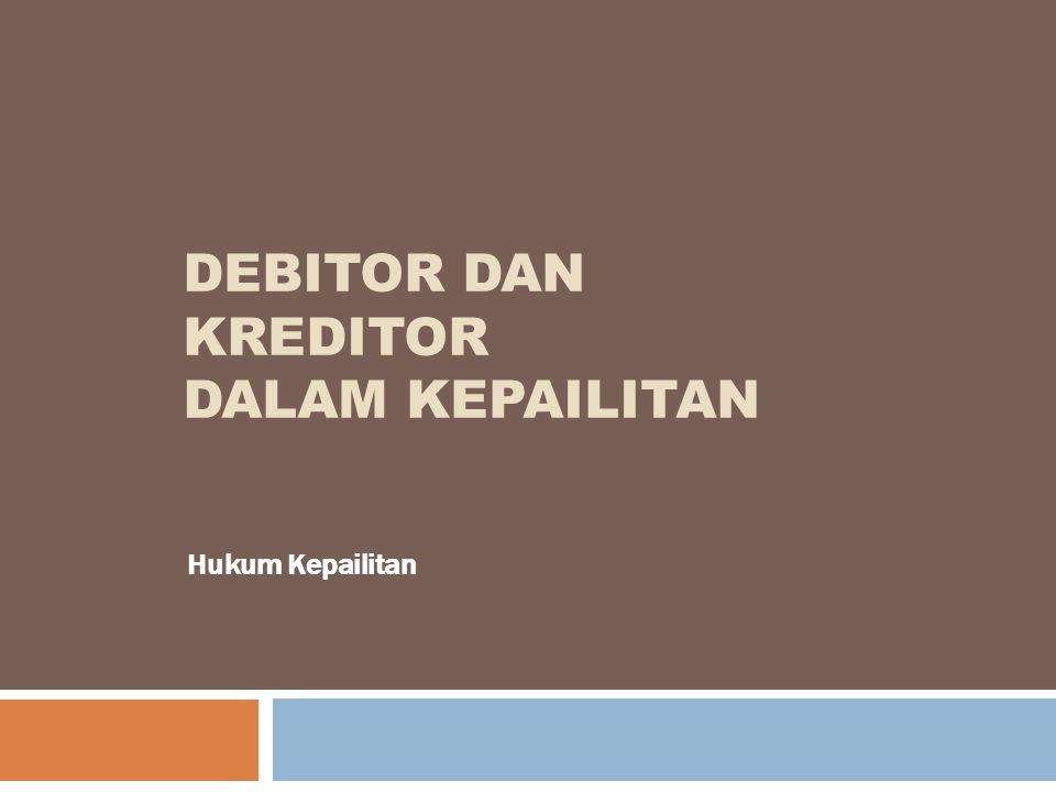 Syarat Kepailitan 2  Debitor yang mempunyai dua atau lebih kreditor dan tidak membayar lunas sedikitnya satu hutang yang telah jatuh waktu dan dapat ditagih, dinyatakan pailit dengan putusan pengadilan yang berwenang …, baik atas permohonannya sendiri, maupun atas permohonan seorang atau lebih kreditornya (Pasal 2 Ayat (1) UUK-PKPU)  Setiap Kreditor yang tidak mampu membayar utangnya yang berada dalam keadaan berhenti membayar kembali hutang tersebut, baik atas permintaannya sendiri mupun atas permintaan seorang kreditor atau beberapa orang kreditornya, dapat diadakan putusan oleh Hakim yang menyatakan bahwa debitor yang bersangkutan dalam keadaan pailit.