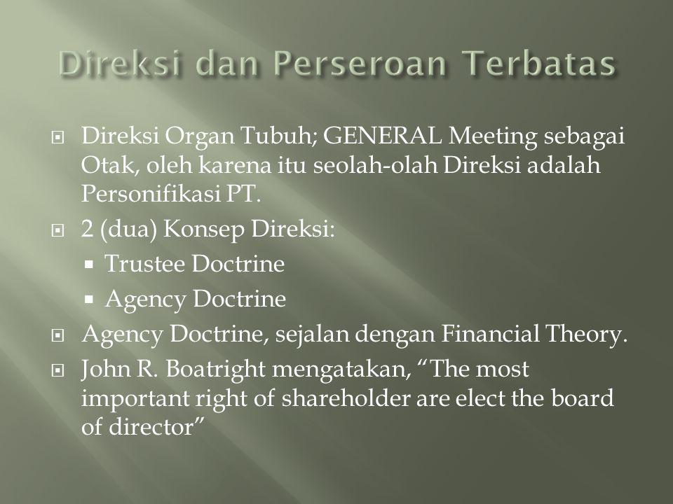  Direksi Organ Tubuh; GENERAL Meeting sebagai Otak, oleh karena itu seolah-olah Direksi adalah Personifikasi PT.