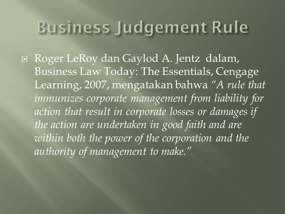 """ Roger LeRoy dan Gaylod A. Jentz dalam, Business Law Today: The Essentials, Cengage Learning, 2007, mengatakan bahwa """"A rule that immunizes corporate"""