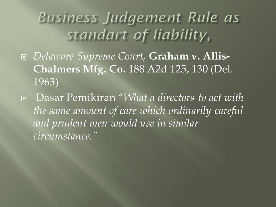  Delaware Supreme Court, Graham v.Allis- Chalmers Mfg.