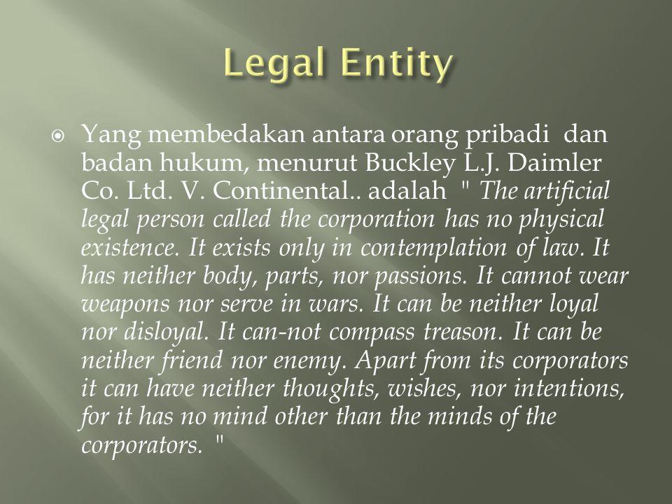  Yang membedakan antara orang pribadi dan badan hukum, menurut Buckley L.J.