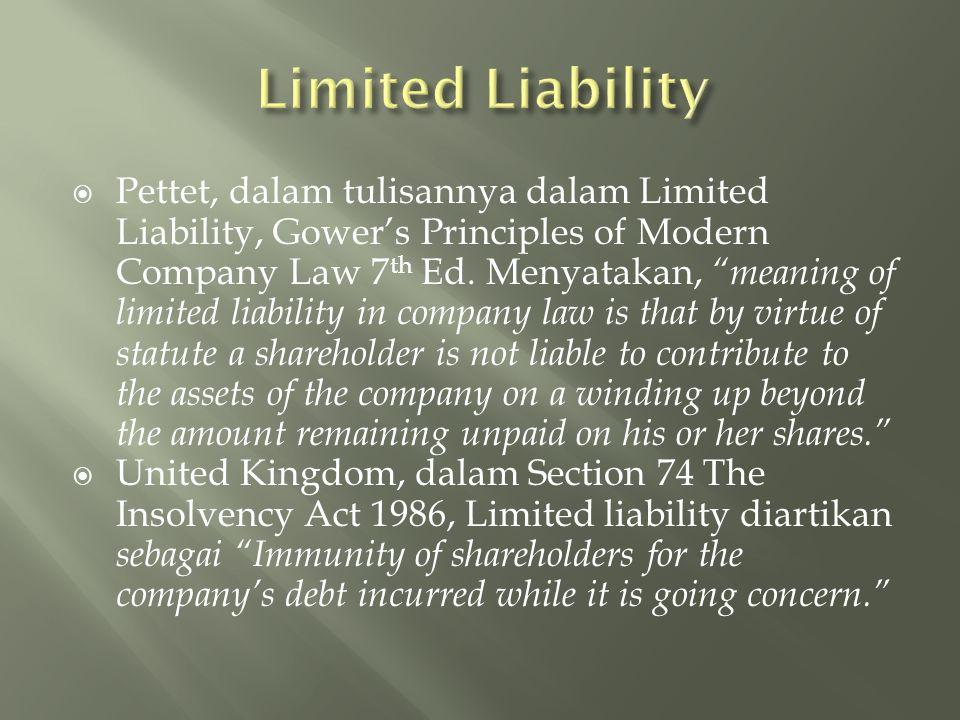  Pettet, dalam tulisannya dalam Limited Liability, Gower's Principles of Modern Company Law 7 th Ed.