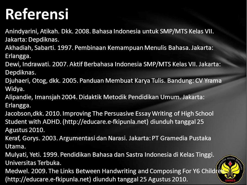 Referensi Anindyarini, Atikah. Dkk. 2008. Bahasa Indonesia untuk SMP/MTS Kelas VII.