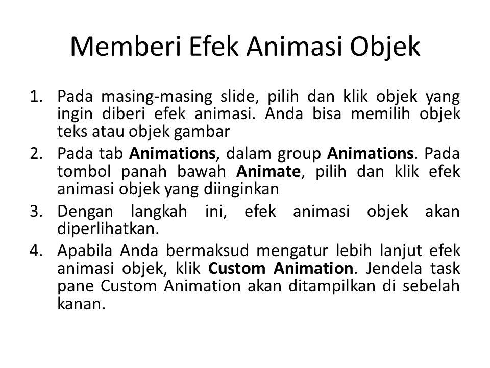 5.Pilih dan klik objek yang ingin diberi efek animasi, kemudian menggunakan tombol Add Effect, pilih dan klik efek animasi objek yang diinginkan.