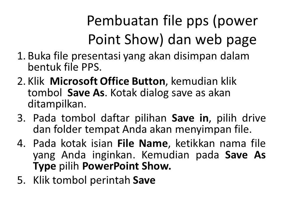 Web page 1.Buka file presentasi yang akan disimpan dalam format file Web Page.