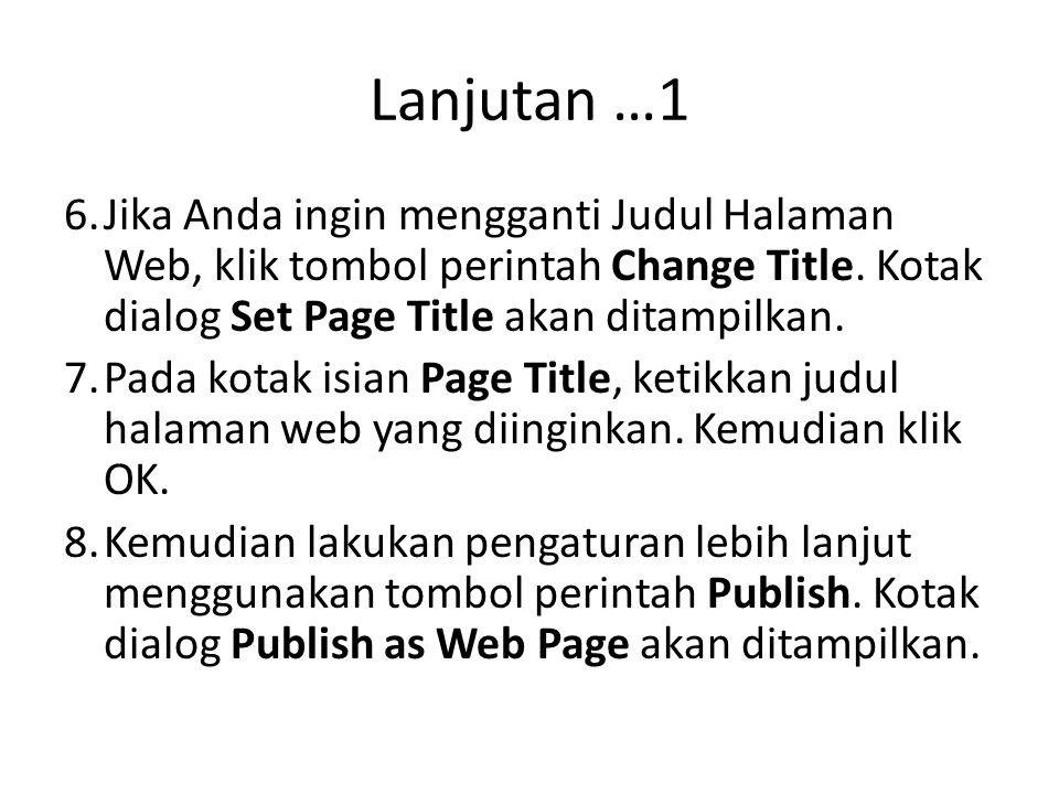 Lanjutan …2 9.Pada bagian Publish what ?, lakukan pemilihan slide presentasi yang akan disertakan sebagai halaman Web.