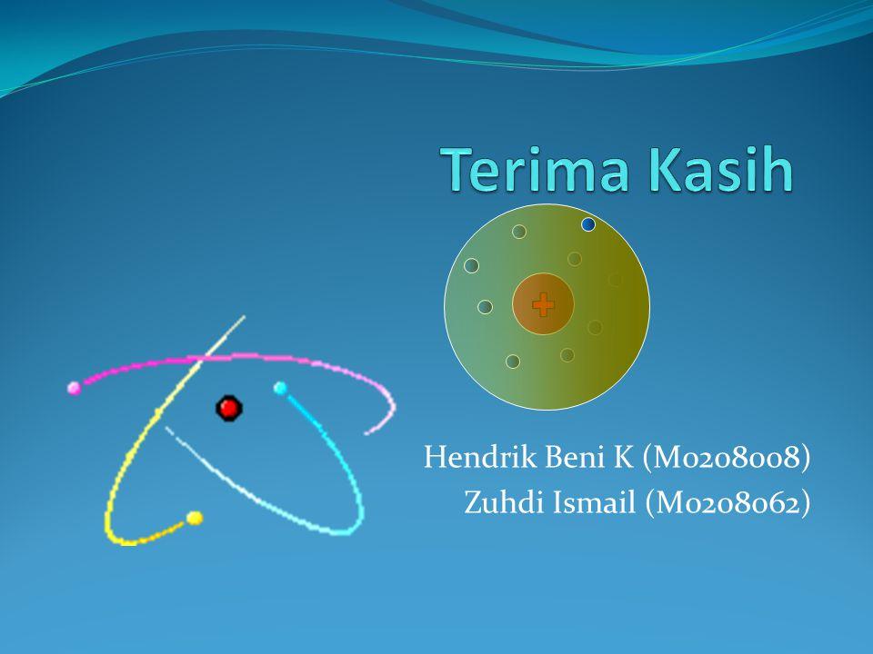 Hendrik Beni K (M0208008) Zuhdi Ismail (M0208062) + + + +
