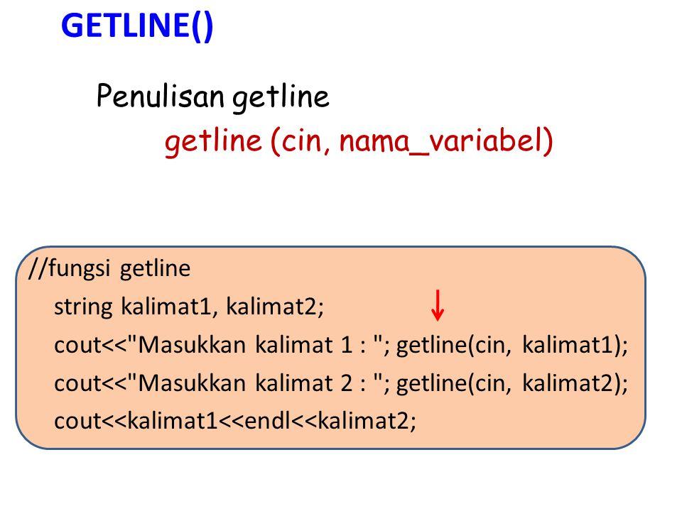 Menyambung STRING string kalimat1, kalimat2; string kalimat; cout<< Masukkan kalimat 1 : ; getline(cin, kalimat1); cout<< Masukkan kalimat 2 : ; getline(cin, kalimat2); kalimat = kalimat1 + kalimat2; cout<<kalimat<<endl; atau cout<<kalimat1<< <<kalimat2<<endl; cout<<kalimat1 + + kalimat2;