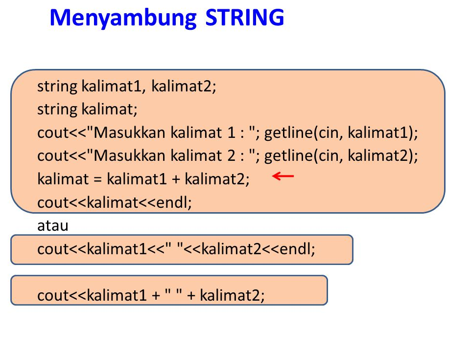Panjang STRING Panjang suatu string dapat diketahui dengan menggunakan fungsi anggota length() atau size() string kalimat = Saya senang belajar C++ ; int panjang = kalimat.length(); cout<<panjang; atau int panjang = kalimat.size(); Saya senang belajar C++  23 karakter