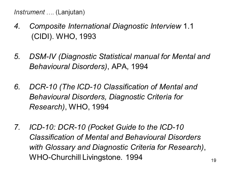 19 Instrument ….(Lanjutan) 4.Composite International Diagnostic Interview 1.1 (CIDI).