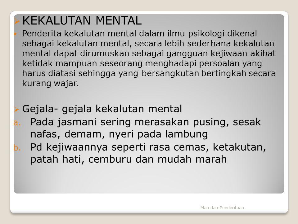 KKEKALUTAN MENTAL Penderita kekalutan mental dalam ilmu psikologi dikenal sebagai kekalutan mental, secara lebih sederhana kekalutan mental dapat di