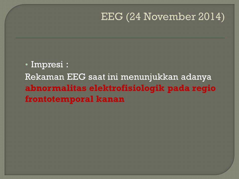 Impresi : Rekaman EEG saat ini menunjukkan adanya abnormalitas elektrofisiologik pada regio frontotemporal kanan
