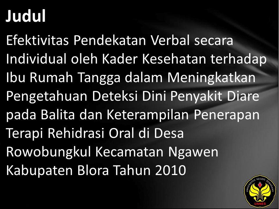 Abstrak Dari hasil Survey Kesehatan Rumah Tangga (SKRT) di Indonesia, diare merupakan penyebab kematian nomor 2 pada balita dan nomor 3 bagi bayi serta nomor 5 bagi semua umur.