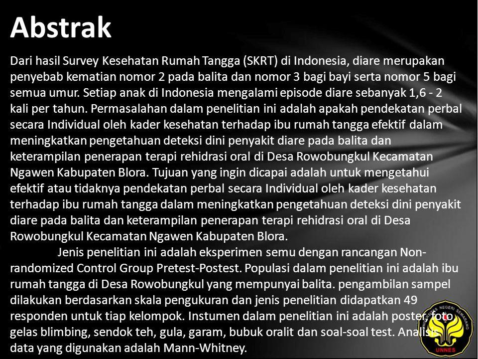Abstrak Dari hasil Survey Kesehatan Rumah Tangga (SKRT) di Indonesia, diare merupakan penyebab kematian nomor 2 pada balita dan nomor 3 bagi bayi sert