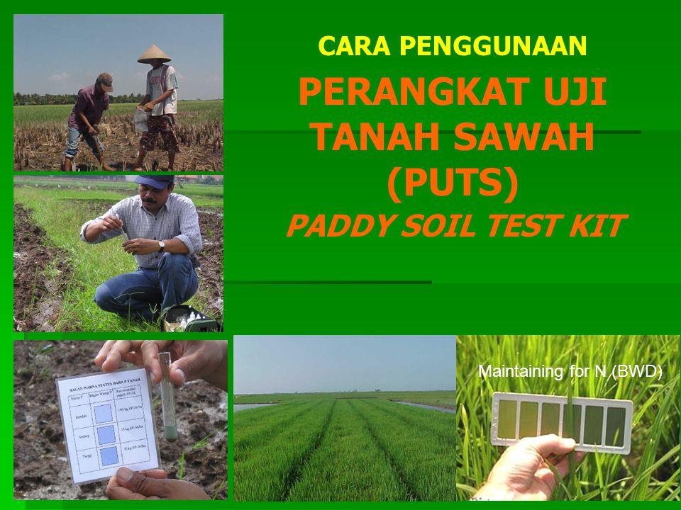 Maintaining for N (BWD) CARA PENGGUNAAN PERANGKAT UJI TANAH SAWAH (PUTS) PADDY SOIL TEST KIT