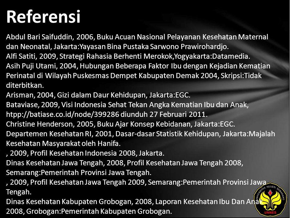 Referensi Abdul Bari Saifuddin, 2006, Buku Acuan Nasional Pelayanan Kesehatan Maternal dan Neonatal, Jakarta:Yayasan Bina Pustaka Sarwono Prawirohardjo.