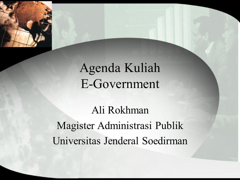 Agenda Kuliah E-Government Ali Rokhman Magister Administrasi Publik Universitas Jenderal Soedirman