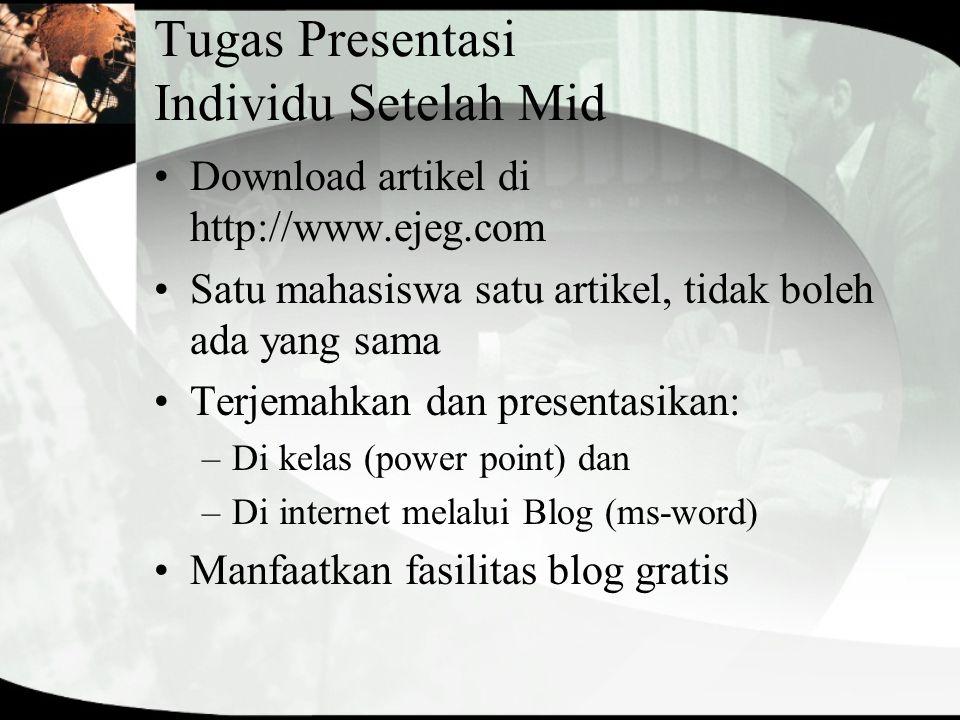 Tugas Presentasi Individu Setelah Mid Download artikel di http://www.ejeg.com Satu mahasiswa satu artikel, tidak boleh ada yang sama Terjemahkan dan p