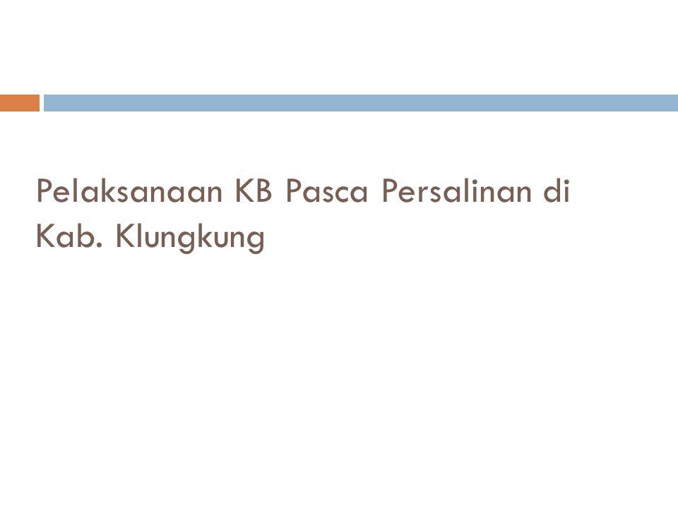 Pelaksanaan KB Pasca Persalinan di Kab. Klungkung