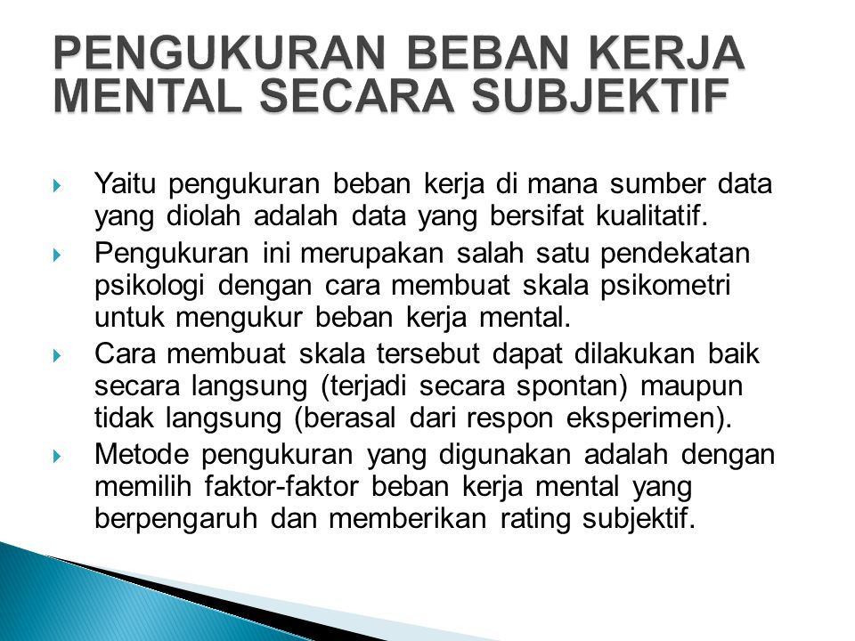 4.Subjective Workload Assessment Technique (SWAT) ◦ Dikembangkan oleh Harry G.
