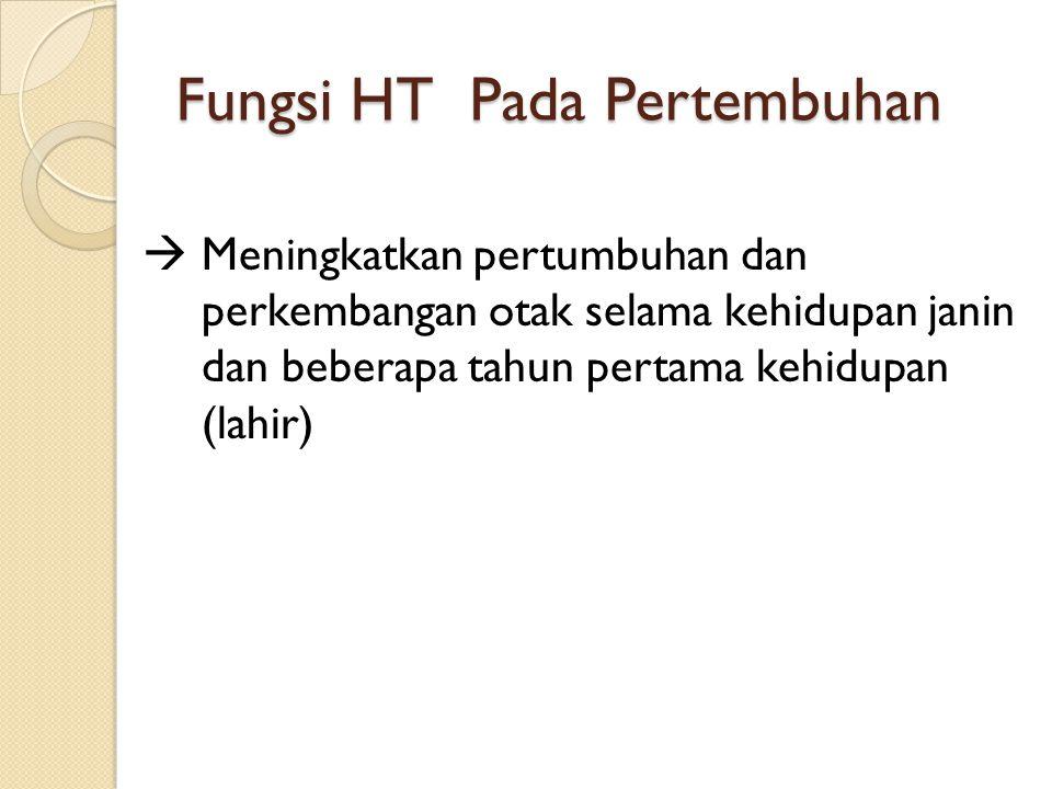 Efek Hormon pada Mekanisme Tubuh spesifik 1.Merangsang metabolisme karbohidrat 2.