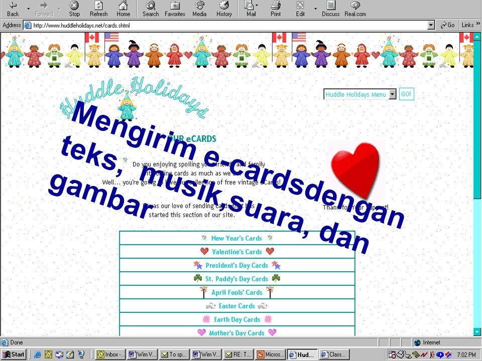 Mengirim e-cardsdengan teks, musik,suara, dan gambar