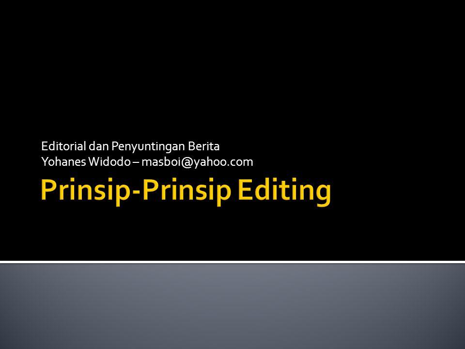 Editorial dan Penyuntingan Berita Yohanes Widodo – masboi@yahoo.com