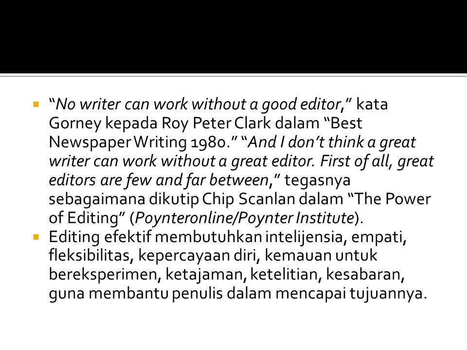  DESKRIPSI KERJA Tugas editor adalah editing –mengedit, menyunting, yakni proses penentuan, seleksi, dan perbaikan (koreksi) naskah yang akan dimuat atau dipublikasikan.
