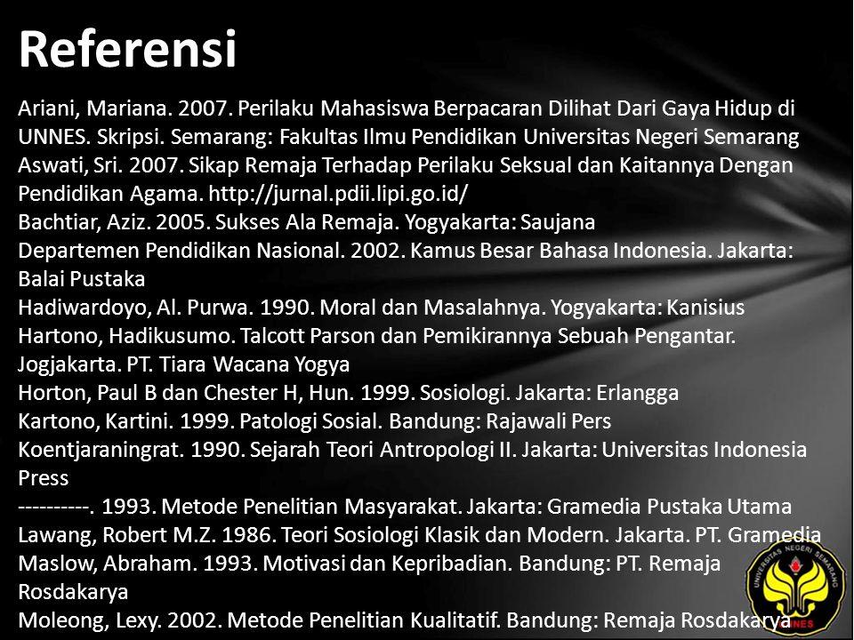 Referensi Ariani, Mariana. 2007. Perilaku Mahasiswa Berpacaran Dilihat Dari Gaya Hidup di UNNES.
