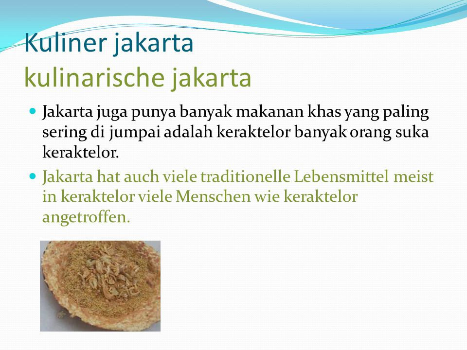 Kuliner jakarta kulinarische jakarta Jakarta juga punya banyak makanan khas yang paling sering di jumpai adalah keraktelor banyak orang suka keraktelo