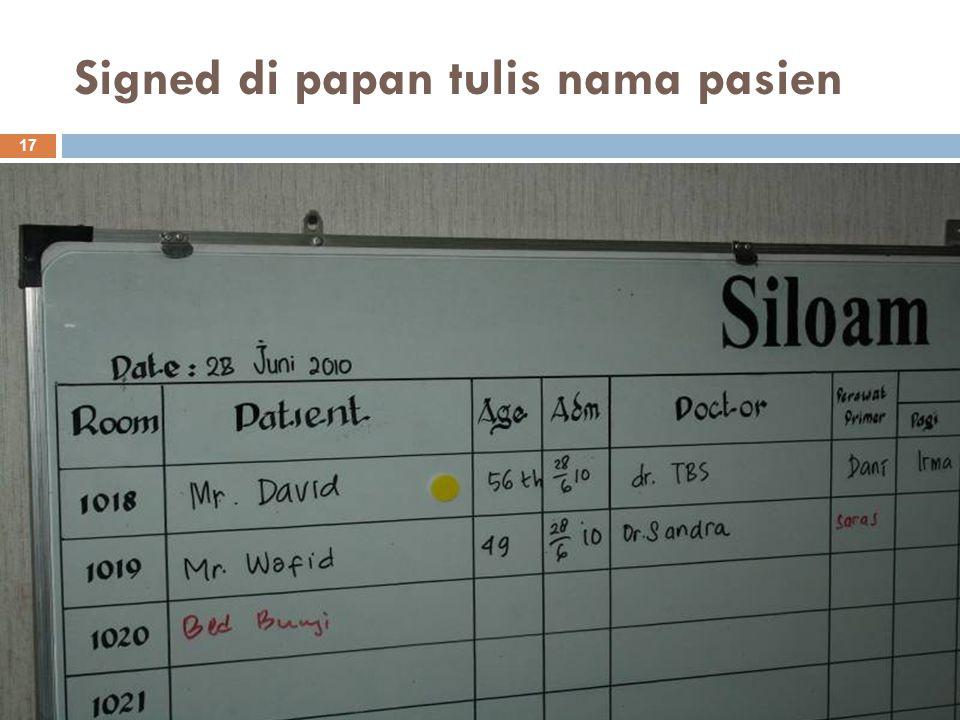 Signed di papan tulis nama pasien 17