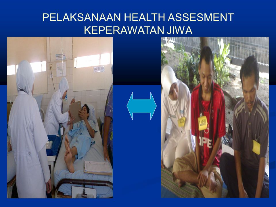 PELAKSANAAN HEALTH ASSESMENT KEPERAWATAN JIWA