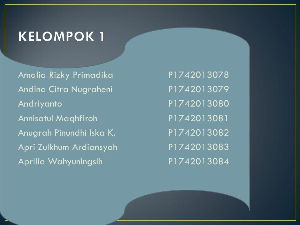 Amalia Rizky PrimadikaP1742013078 Andina Citra NugraheniP1742013079 AndriyantoP1742013080 Annisatul MaqhfirohP1742013081 Anugrah Pinundhi Iska K.P1742
