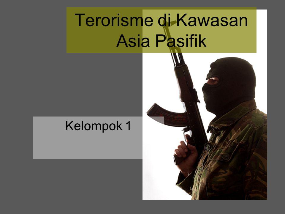 Terorisme di Kawasan Asia Pasifik Kelompok 1