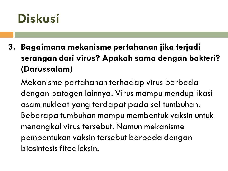 Diskusi 3.Bagaimana mekanisme pertahanan jika terjadi serangan dari virus? Apakah sama dengan bakteri? (Darussalam) Mekanisme pertahanan terhadap viru