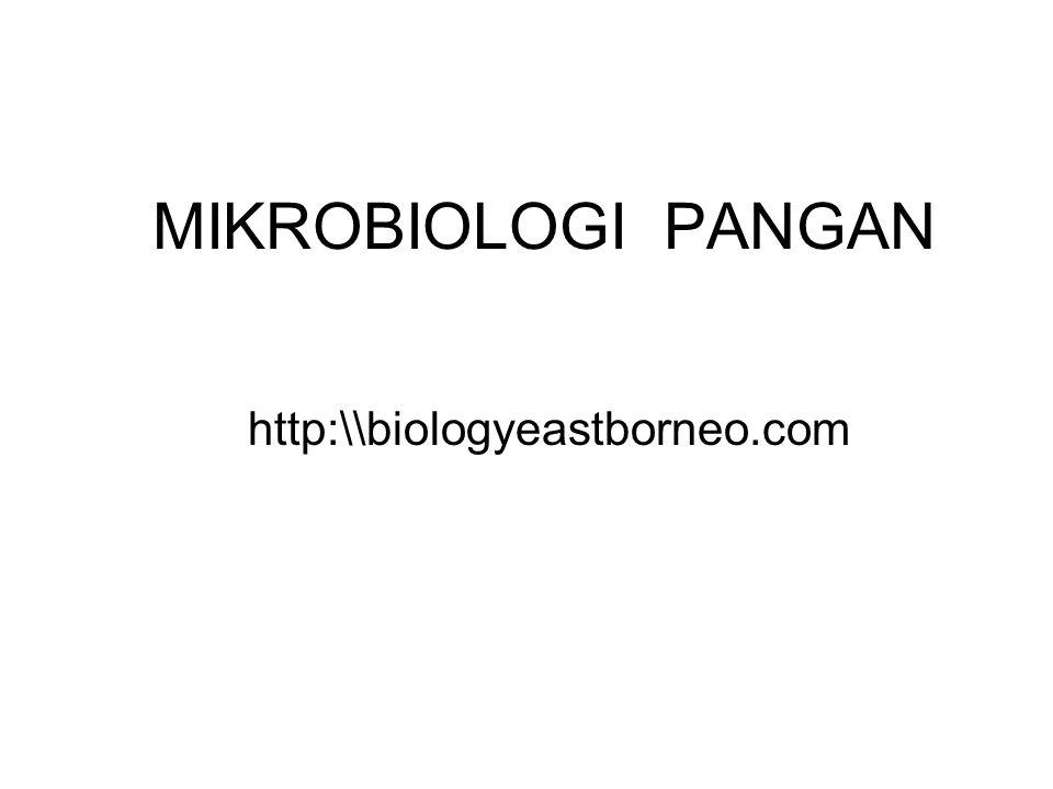 MIKROBIOLOGI PANGAN http:\\biologyeastborneo.com