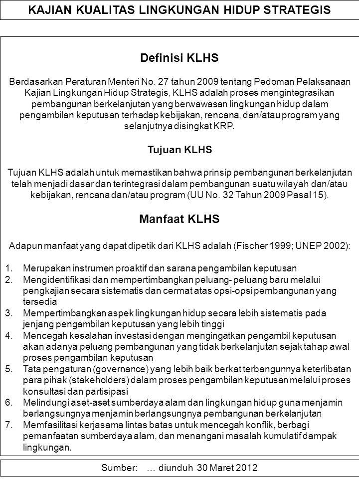 KAJIAN KUALITAS LINGKUNGAN HIDUP STRATEGIS Definisi KLHS Berdasarkan Peraturan Menteri No.