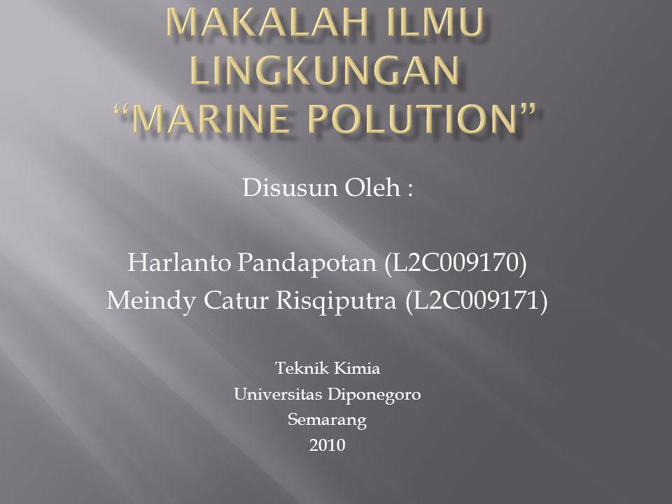 Disusun Oleh : Harlanto Pandapotan (L2C009170) Meindy Catur Risqiputra (L2C009171) Teknik Kimia Universitas Diponegoro Semarang 2010