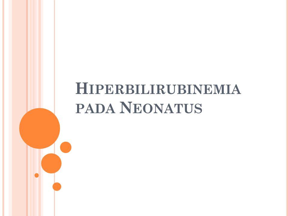 I KTERUS Jaundice/ikterus : pewarnaan kuning pada kulit, sklera, atau membran mukosa akibat penumpukan bilirubin yang berlebihan 60% pada bayi cukup bulan; 80% pada bayi kurang bulan Bayi akan tampak kuning bila kadar bilirubin total > 5 mg/dL