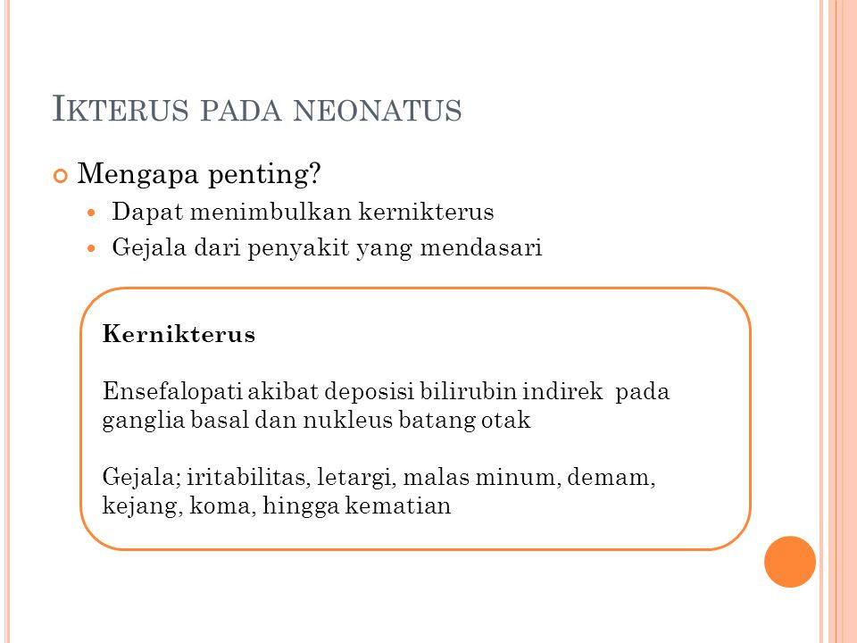 B REASTMILK JAUNDICE VS B REASTFEEDING JAUNDICE Breastfeeding jaundice (BFJ) Tampak pada usia 2-5 hari Asupan ASI/cairan yang kurang  sirkulasi enterohepatik meningkat Tindakan untuk mengurangi terjadinya BFJ: IMD, cara menyusui yang tepat, pemberian ASI minimal 8 kali sehari (lebih dari 10 menit tiap menyusui), monitor asupan ASI (penurunan BB 6-7 kali sehari, BAB >3-4 kali sehari) Breastmilk jaundice (BMJ) Awitan: 5-10 hari, berlangsung lebih lama Etiologi: Hambatan fungsi enzim glukuronil transferase (akibat: hasil metabolisme progesteron dalam ASI  pregnandiol) Peningkatan sirkulasi enterohepatik (akibat: peningkatan aktivitas beta-glukuronidase dalam ASI, keterlambatan pembentukan flora usus pada bayi yang mendapat ASI)