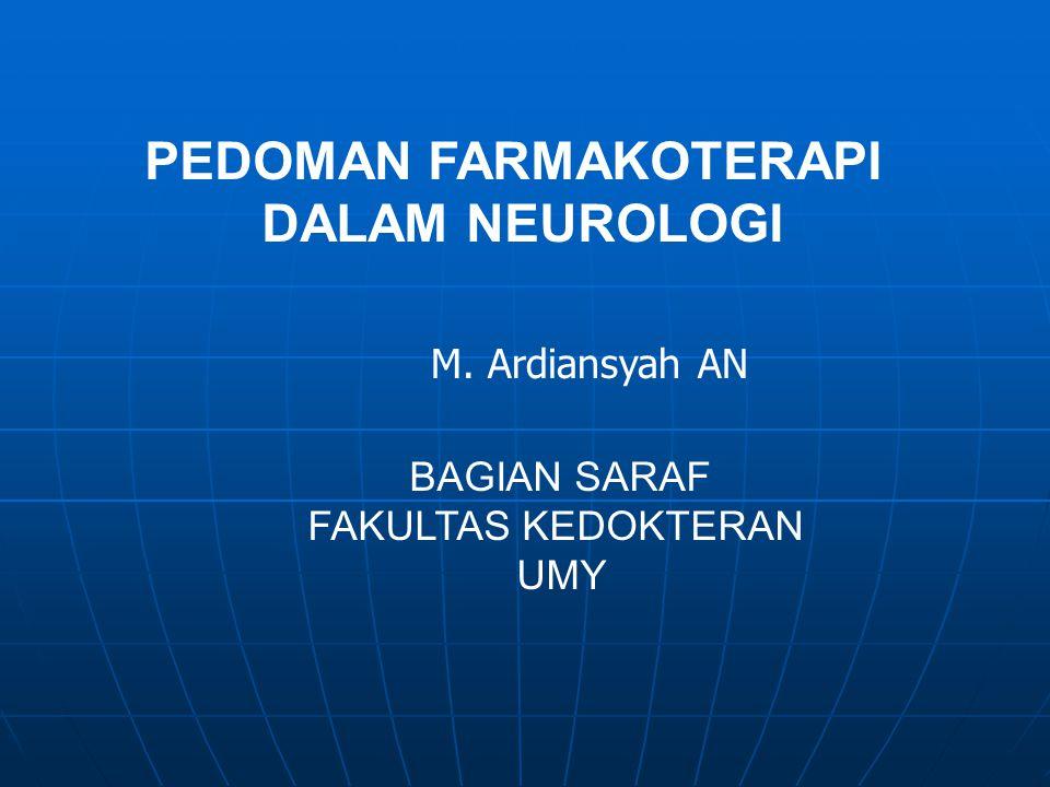 PEDOMAN FARMAKOTERAPI DALAM NEUROLOGI BAGIAN SARAF FAKULTAS KEDOKTERAN UMY M. Ardiansyah AN