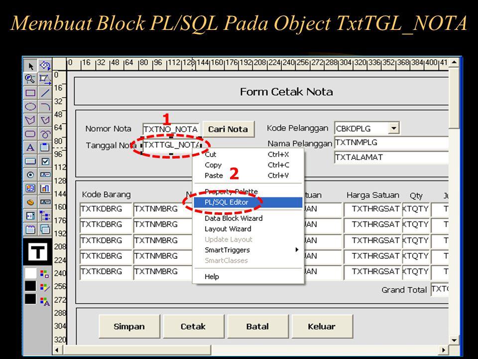 Membuat Block PL/SQL Pada Object TxtTGL_NOTA 2 1