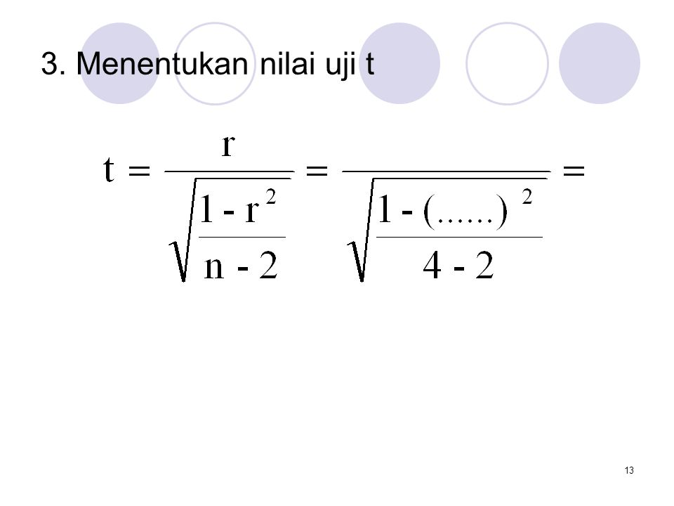 13 3. Menentukan nilai uji t