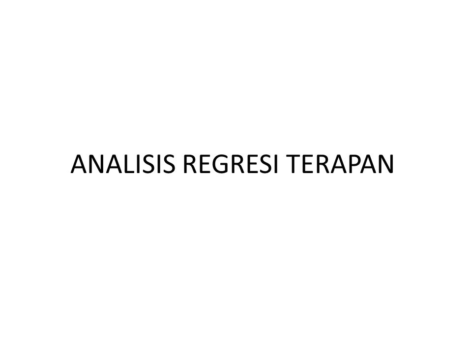 ANALISIS REGRESI TERAPAN