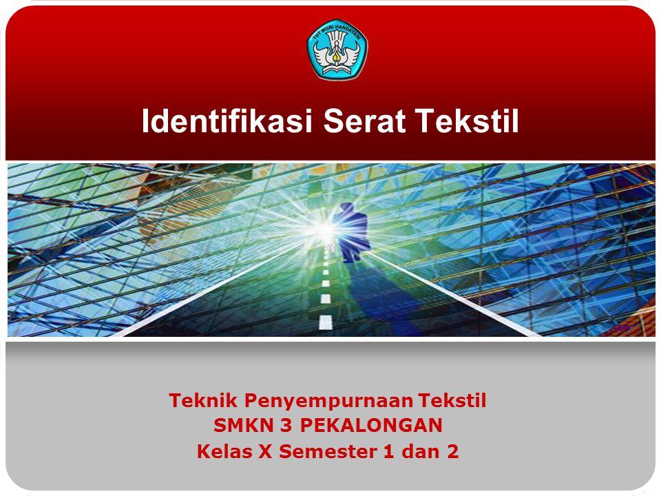 Identifikasi Serat Tekstil Teknik Penyempurnaan Tekstil SMKN 3 PEKALONGAN Kelas X Semester 1 dan 2