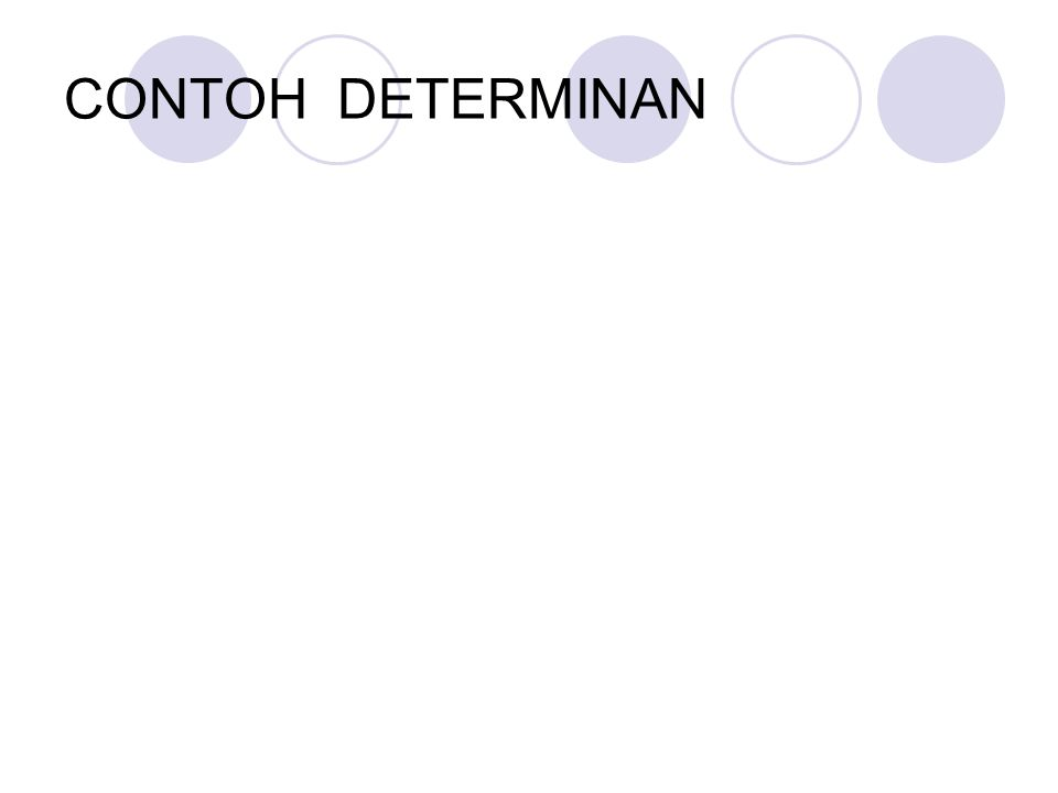 CONTOH DETERMINAN
