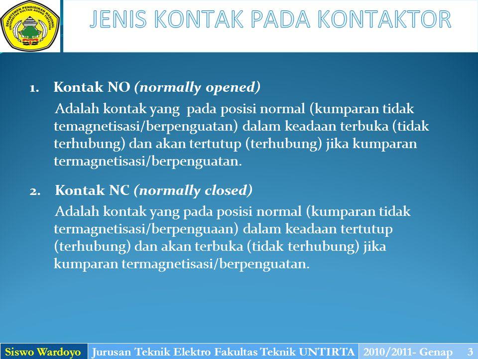 1. Kontak NO (normally opened) Adalah kontak yang pada posisi normal (kumparan tidak temagnetisasi/berpenguatan) dalam keadaan terbuka (tidak terhubun