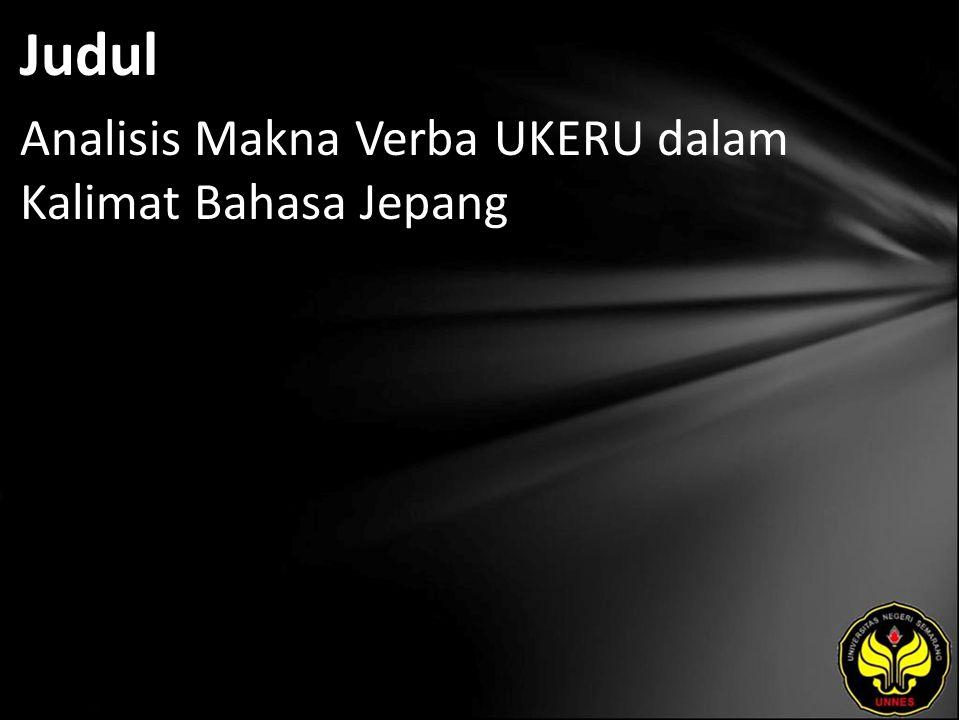 Judul Analisis Makna Verba UKERU dalam Kalimat Bahasa Jepang